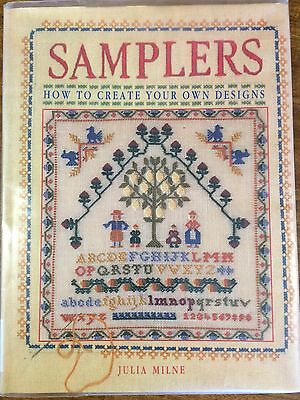 Samplers: How to Create Your Own Designs By Julia Milne