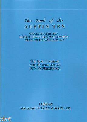Austin 10 Ten Illustrated Instruction Book - Owners Workshop Manual 1932-47 *NEW