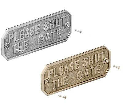 PLEASE SHUT THE GATE Sign Cast Brass Silver Metal Sign