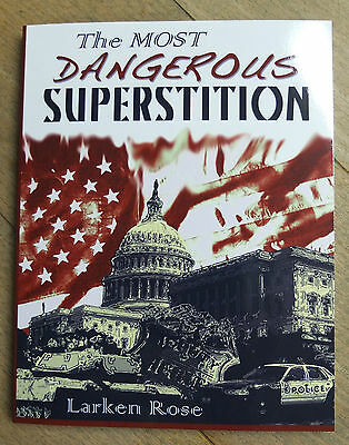 The Most Dangerous Superstition - Larken Rose - UK/EU stock ISBN 9781624071690