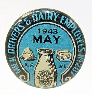 1943 MILK DRIVERS & DAIRY EMPLOYEES  Union Local 207 pinback button *