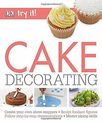 Book : Try it! Cake Decorating by DK Paperback New