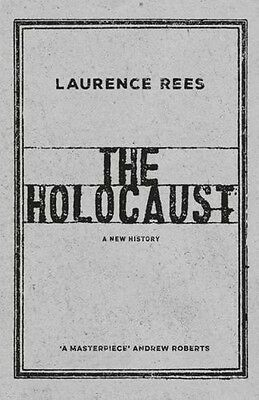 The Holocaust: A New History - Book by Laurence Rees (Hardcover, 2017)