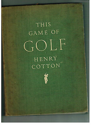 HENRY COTTON This Game of Golf - 1st edition 1948