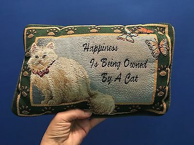 "pillow - ""Happiness is Being Owned By A Cat""   12x7"