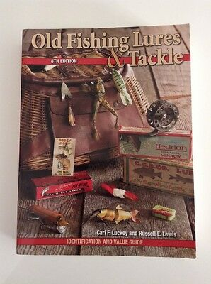 Old Fishing Lures & Tackle Book- 8th. Edition Very Good Condition