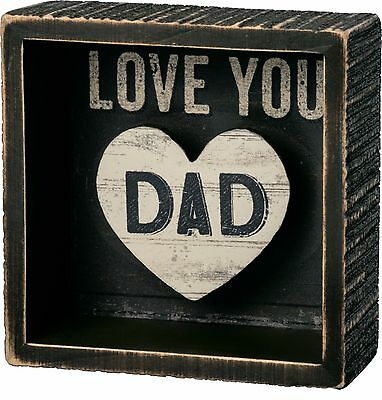 LOVE YOU DAD Primitives by Kathy Box Sign