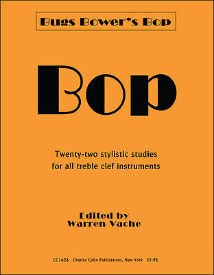 BOP by Bugs Bower, Edited by Warren Vache, Dist. by Charles Colin Publications