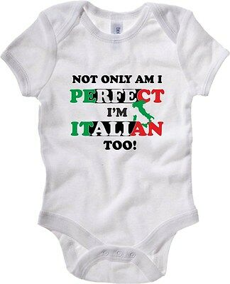 Baby Bodysuit T0739 not only am i perfect i am italian too calcio ultras
