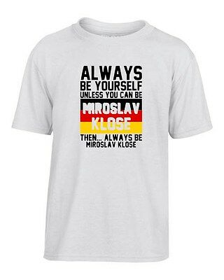 T-shirt Kinder WC0178 always be your self unless you can be mirislav klose