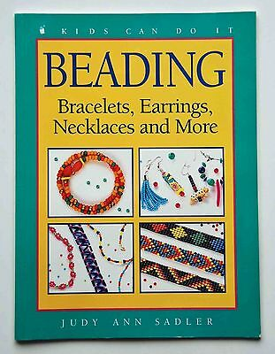BEADING BRACELETS EARRINGS NECKLACES & More Kids Can Press Judy Sadler 40 pages