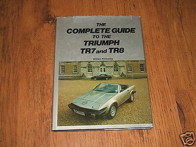The Complete Guide to the Triumph TR7 and TR8 - W.Kimberley,1981;090 1564 53 2.