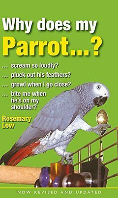 Why Does My Parrot...? by Rosemary Low New Paperback Book