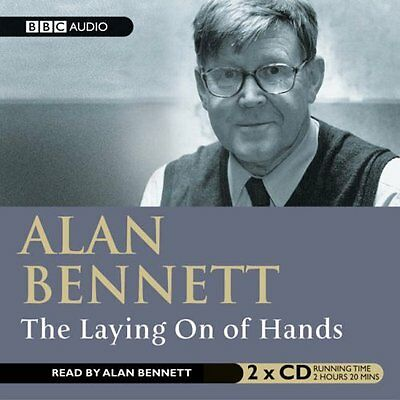 Laying On Of Hands by Alan Bennett New CD-Audio Book