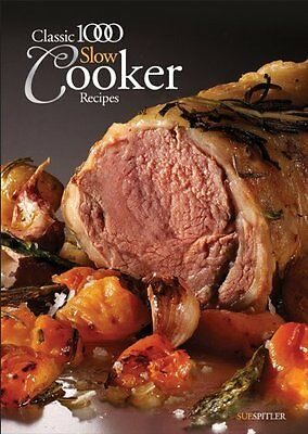 Classic 1000 Slow Cooker Recipes by Sue Spitler New Paperback Book