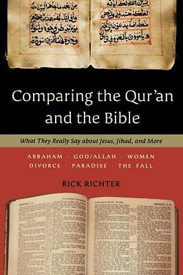 Comparing the Qur'an and the Bible by Richter  Rick Paperback New  Book