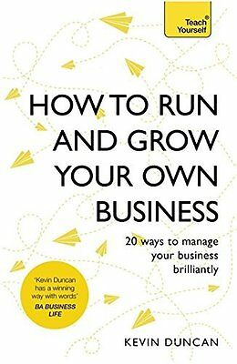 How to Run and Grow Your Own Business by Kevin Duncan New Paperback Book
