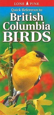 Quick Reference to British Columbia Birds by Carriere  Nicholle Paperback New