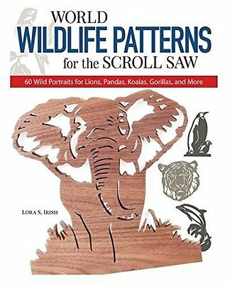 World Wildlife Patterns for the Scroll Saw by Irish  Lora S. Paperback New