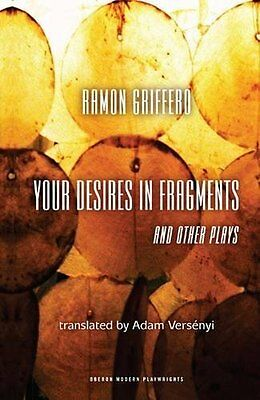 Ramon Griffero: Your Desires in Fragments an by Adam Versenyi New Paperback Book