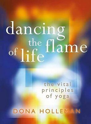 Dancing the Flame of Life by Dona Holleman New Paperback Book