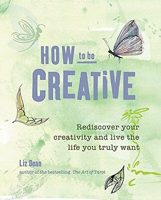 How to be Creative by Dean  Liz Paperback New  Book