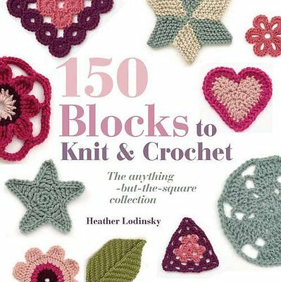 150 Blocks to Knit and Crochet by Lodinsky  Heather Paperback New  Book