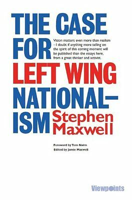Case for Left Wing Nationalism by Maxwell  Stephen Paperback New  Book