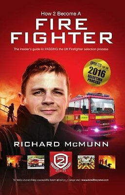 How to Become a Firefighter: The Ultimate I by Richard McMunn New Paperback Book