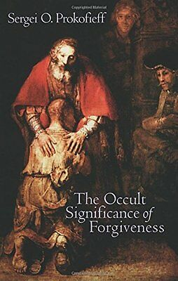 Occult Significance of Forgiveness by Sergei O. Prokofieff New Paperback Book
