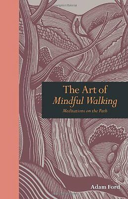 Art of Mindful Walking by Ford  Adam Hardback New  Book