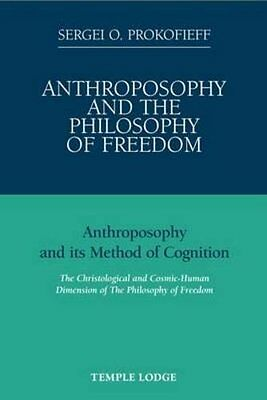 Anthroposophy and the Philosophy of Freedom by Prokofieff  Sergei O. Paperback