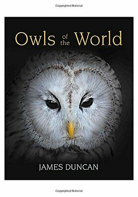 Book : Owls of the World by Duncan  Jim Hardback New