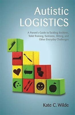 Autistic Logistics by Kate Wilde Paperback Book New