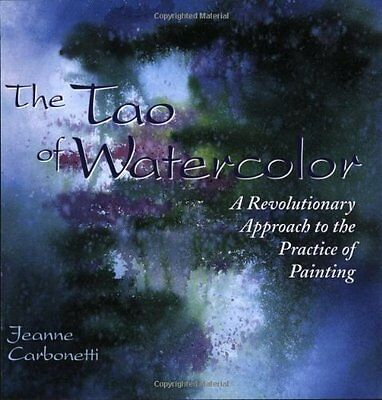 Tao of Watercolour by Carbonetti  Jeanne Paperback New  Book
