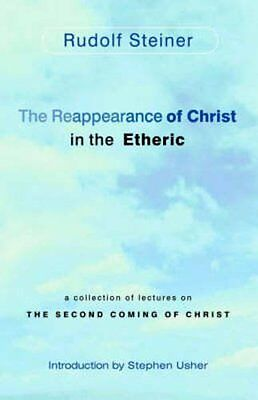 Reappearance of Christ in the Etheric by Steiner  Rudolf Paperback New  Book