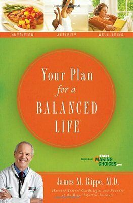 Your Plan for a Balanced Life by Rippe  James M. Paperback New  Book