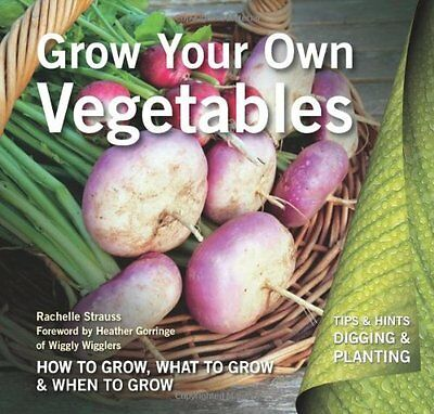 Grow Your Own Vegetables by Strauss  Rachelle Paperback New  Book
