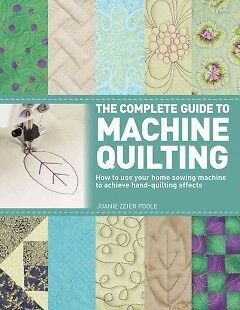 The Complete Guide to Machine Quilting - NEW - 9781250004253 by Poole, Joanie Ze
