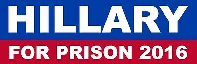 Hillary Clinton For Prison 2016 Trump Bumper Sticker Decal