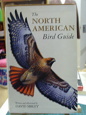 The North American Bird Guide by David Sibley. Paperback, 2000. Ornithology.