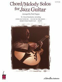 Chord/melody Solos for Jazz Guitar - NEW - 9781575607023 by Pappas, Paul (COP)