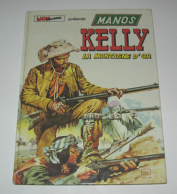 "MANOS KELLY ""LA MONTAGNE D'OR"" EO 1974 TBE PALACIOS,Editions ""MON JOURNAL"""