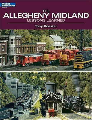 Kalmbach 12438 Book: Allegheny Midland Lessons Learned, Famous Layout Analyzed