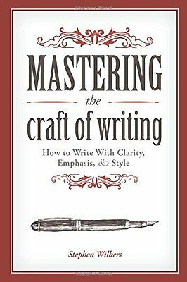 Mastering the Craft of Writing by Stephen Wilbers Paperback Book New