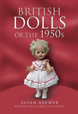 British Dolls of the 1950s by Susan Brewer New Hardback Book