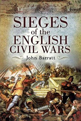 Sieges of the English Civil War by John Barratt New Hardback Book