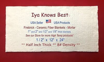 "Ceramic Fiber Blanket to 3200F Thermal High Temp Insulation 1/2""x12""x24"" US Made"