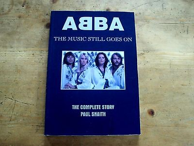 ABBA - THE MUSIC STILL GOES ON Book The Complete Story Paul Snaith 1994 SUPERB!
