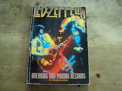 LED ZEPPELIN - BREAKING AND MAKING RECORDS Book Ross Clarke 1992 Tribute 224 Pgs